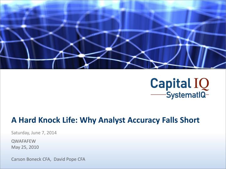 A hard knock life why analyst accuracy falls short