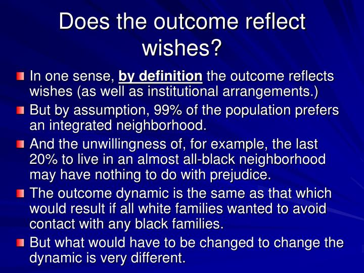 Does the outcome reflect wishes?