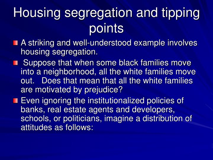 Housing segregation and tipping points