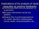 implications of his analysis of racial inequality as positive feedbacks