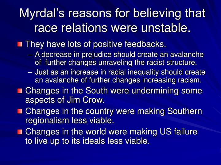 Myrdal's reasons for believing that race relations were unstable.