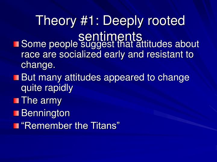 Theory #1: Deeply rooted sentiments