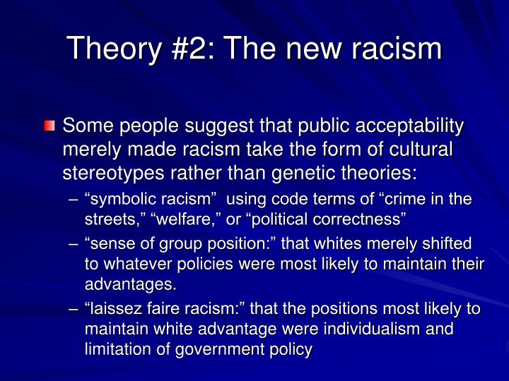 Theory #2: The new racism