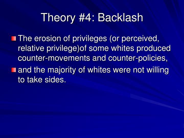 Theory #4: Backlash