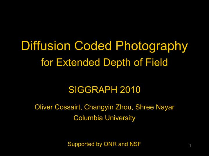 diffusion coded photography for extended depth of field siggraph 2010