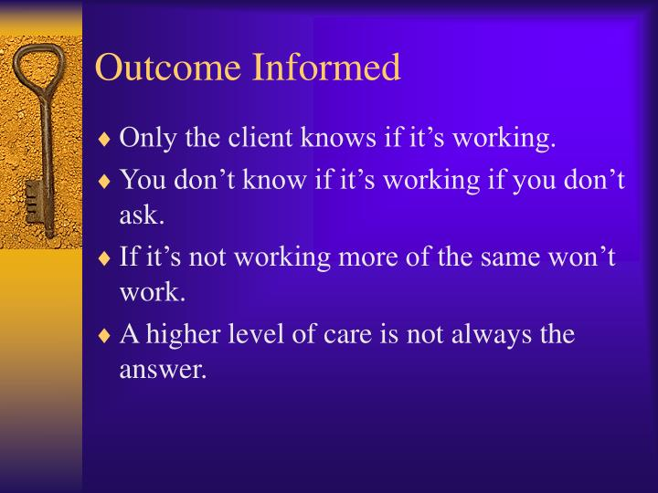 Outcome Informed