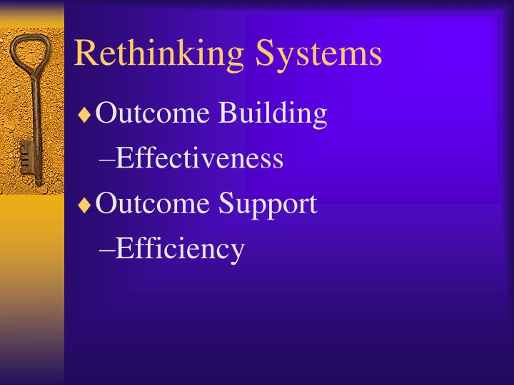 Rethinking Systems