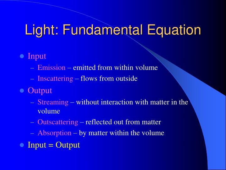 Light: Fundamental Equation