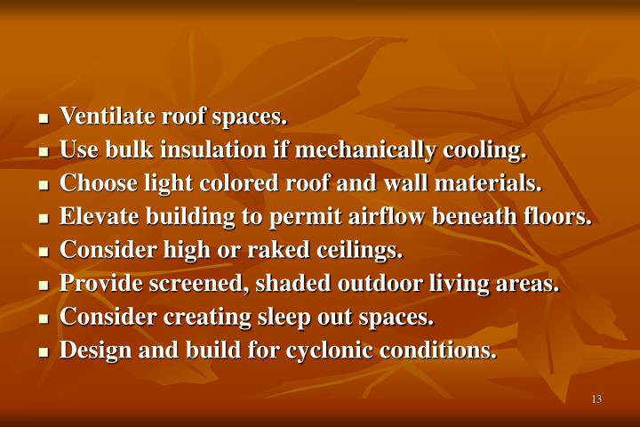 Ventilate roof spaces.