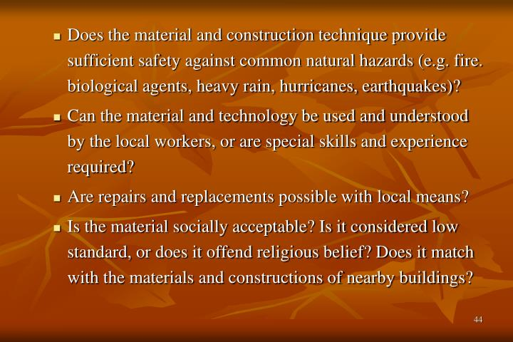 Does the material and construction technique provide sufficient safety against common natural hazards (e.g. fire. biological agents, heavy rain, hurricanes, earthquakes)?