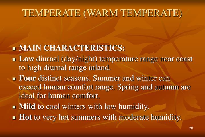TEMPERATE (WARM TEMPERATE)
