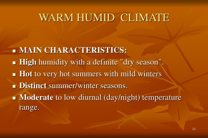 WARM HUMID  CLIMATE