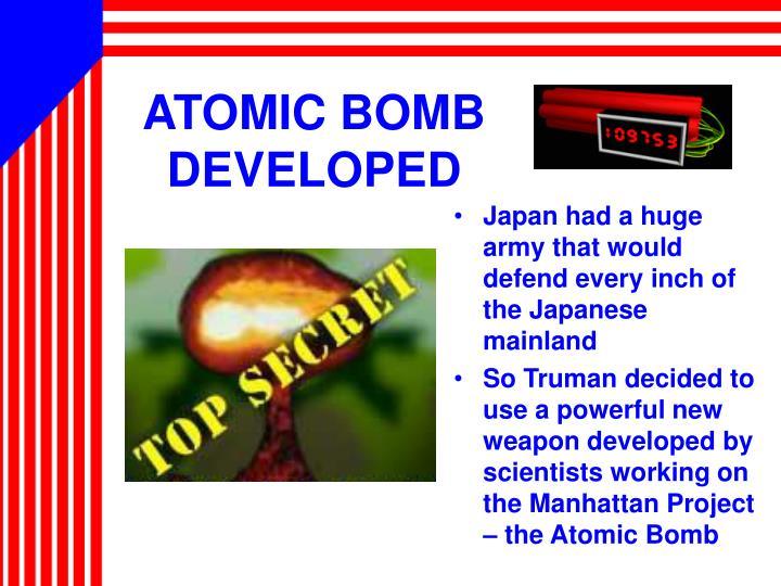 ATOMIC BOMB  DEVELOPED