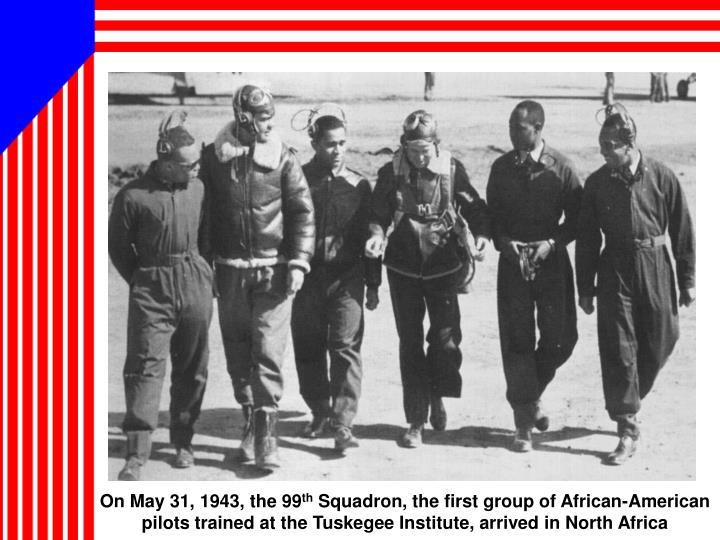 On May 31, 1943, the 99