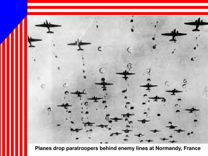 Planes drop paratroopers behind enemy lines at Normandy, France