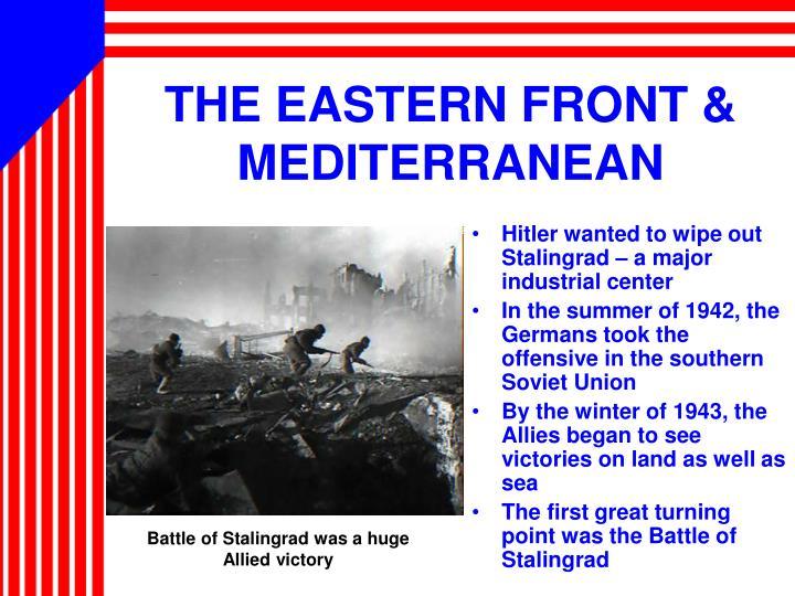 THE EASTERN FRONT & MEDITERRANEAN