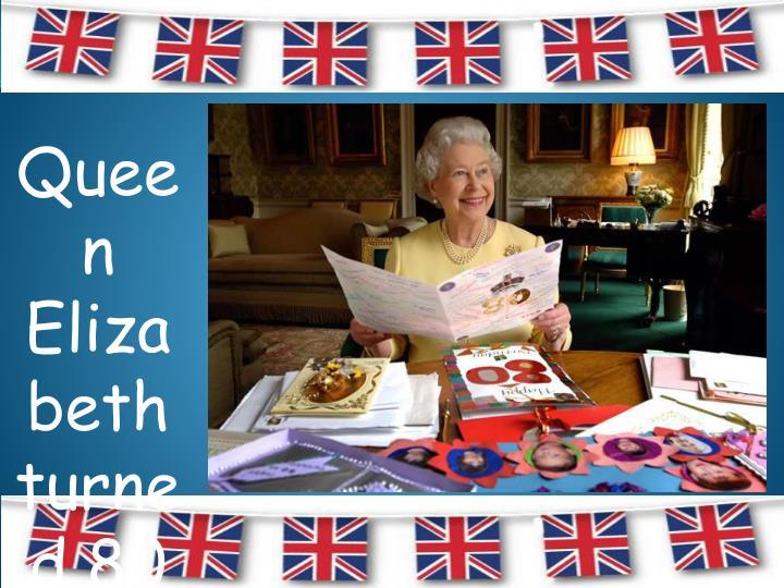 Queen Elizabeth turned 80 in 2006