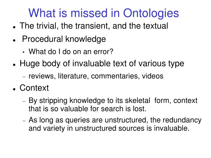 What is missed in Ontologies