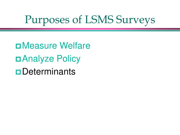 Purposes of LSMS Surveys