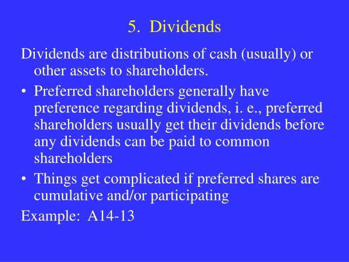 5.  Dividends