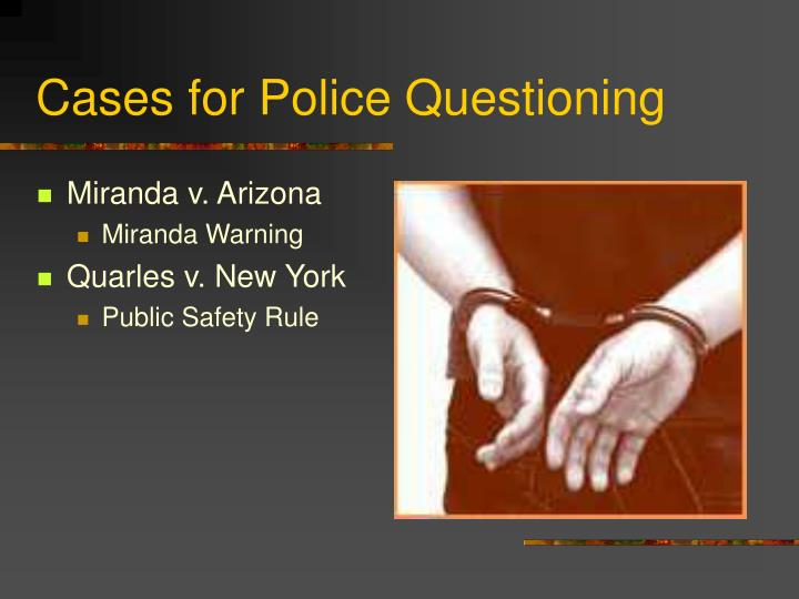 Cases for Police Questioning