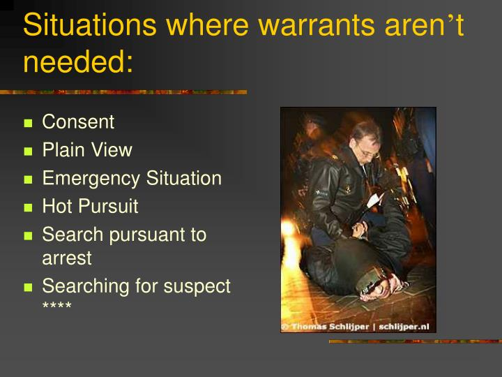 Situations where warrants aren