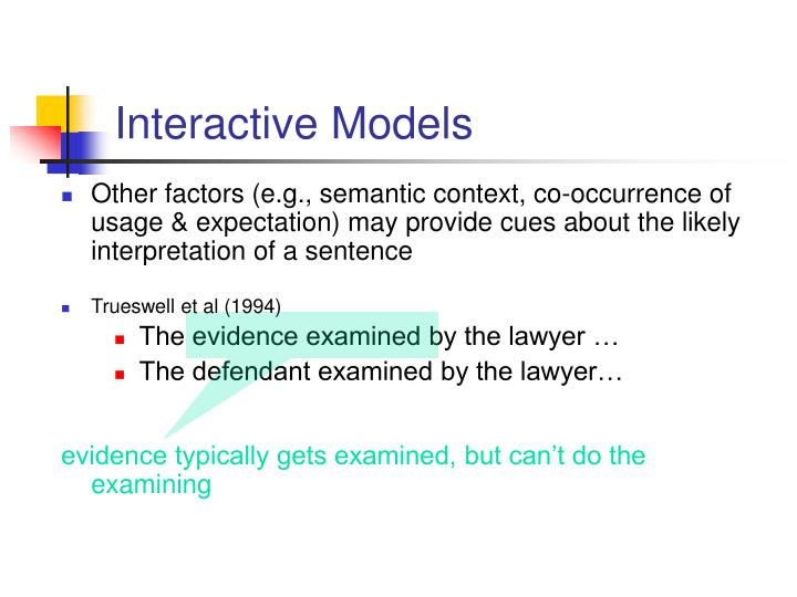 evidence typically gets examined, but can't do the examining
