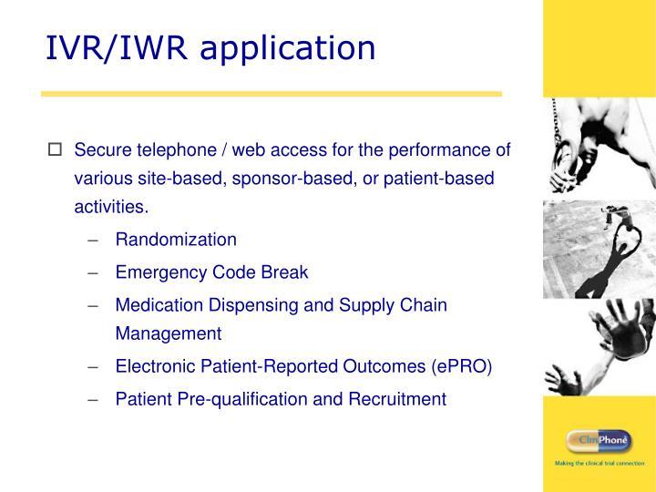 IVR/IWR application