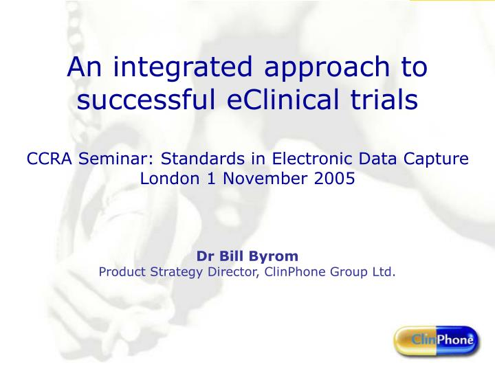 An integrated approach to successful eClinical trials