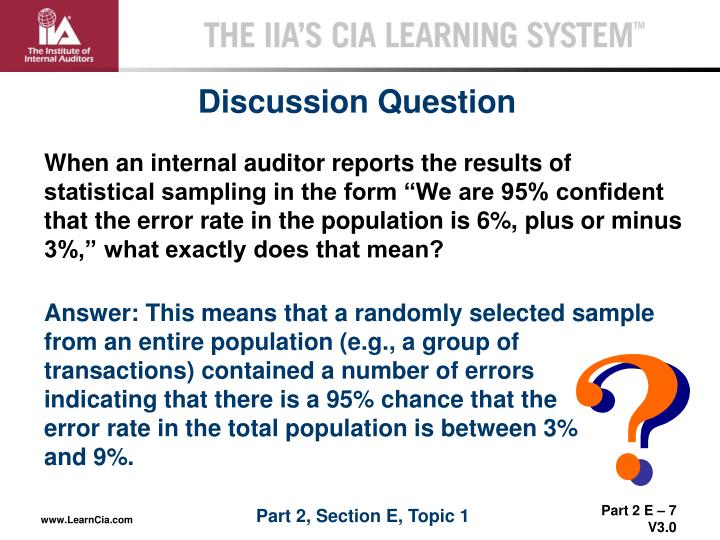 """When an internal auditor reports the results of statistical sampling in the form """"We are 95% confident that the error rate in the population is 6%, plus or minus 3%,"""" what exactly does that mean?"""