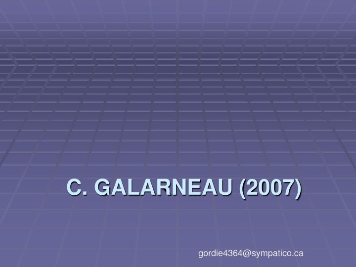 C. GALARNEAU (2007)