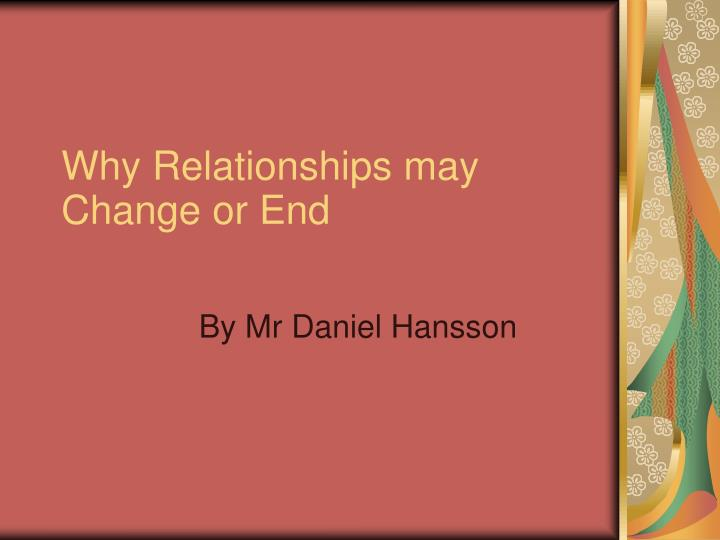 Why relationships may change or end