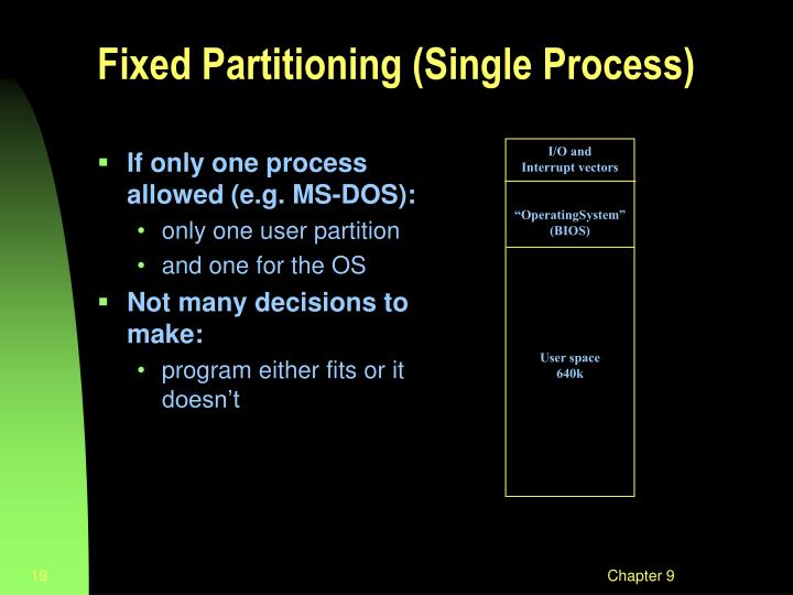 If only one process allowed (e.g. MS-DOS):