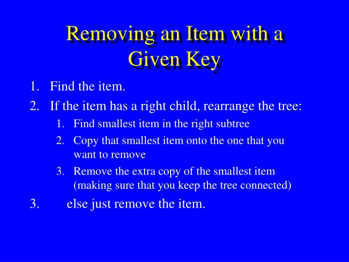 Removing an Item with a    Given Key