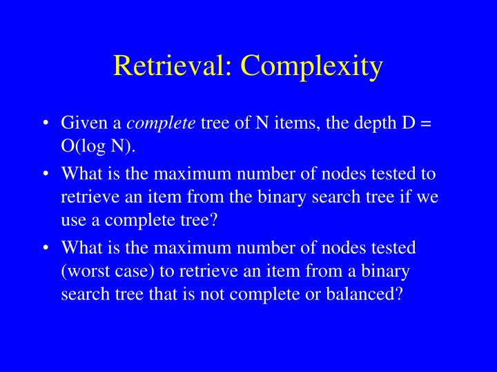 Retrieval: Complexity