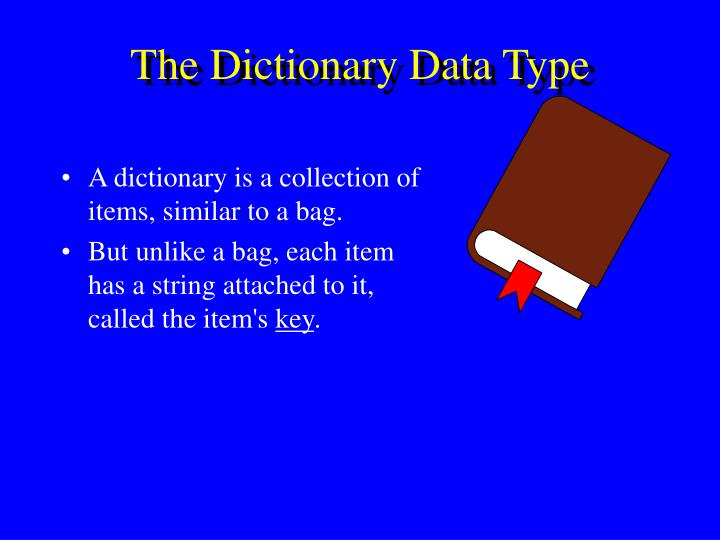 The Dictionary Data Type