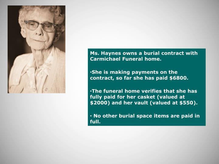 Ms. Haynes owns a burial contract with Carmichael Funeral home.
