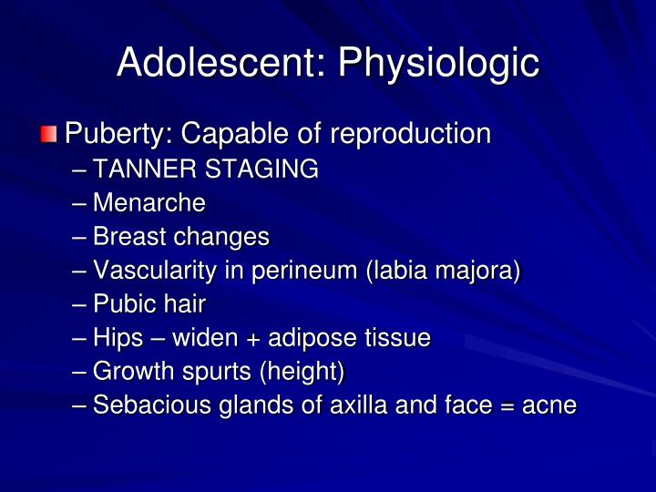 Adolescent: Physiologic