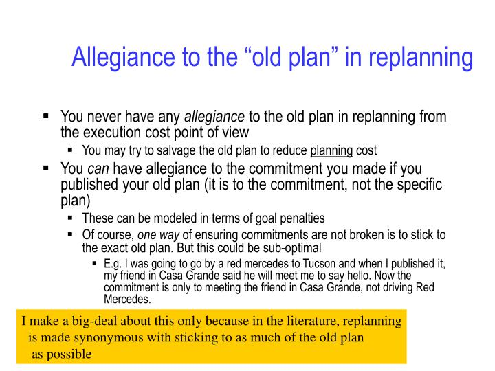 "Allegiance to the ""old plan"" in replanning"