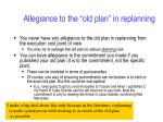 allegiance to the old plan in replanning