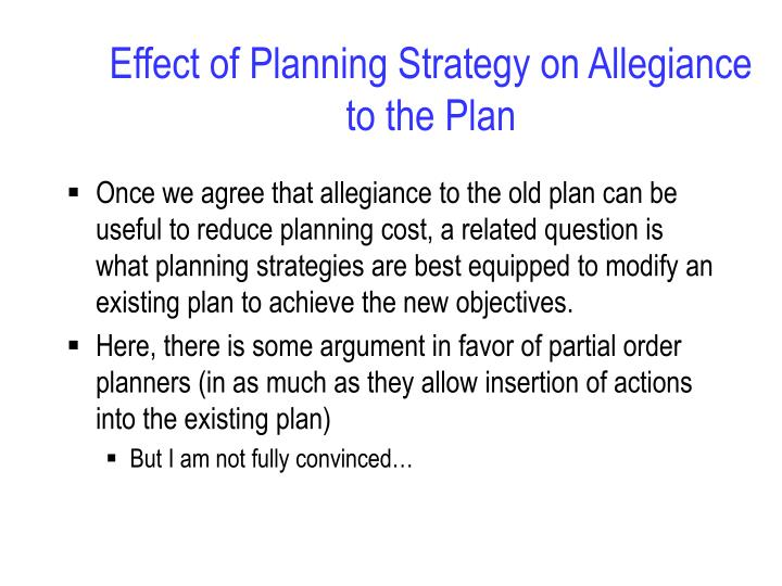 Effect of Planning Strategy on Allegiance to the Plan
