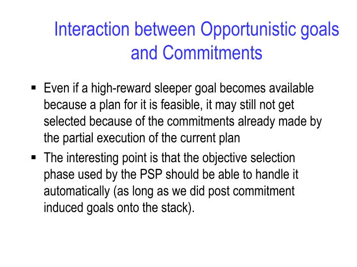 Interaction between Opportunistic goals and Commitments
