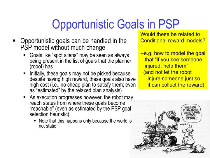 Opportunistic Goals in PSP