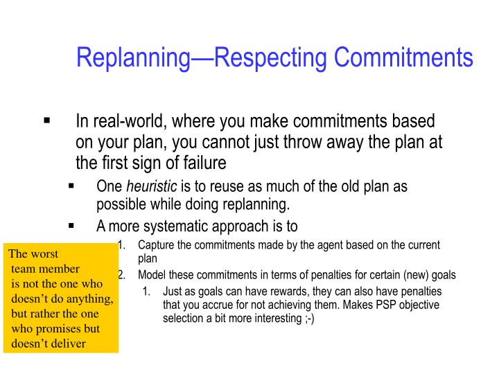 Replanning—Respecting Commitments