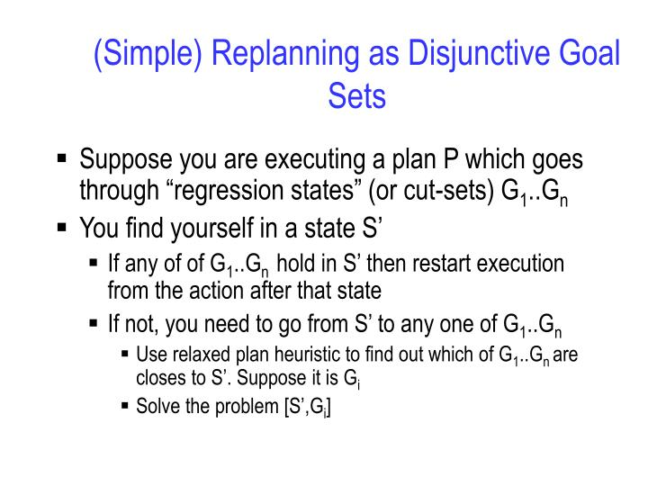 (Simple) Replanning as Disjunctive Goal Sets