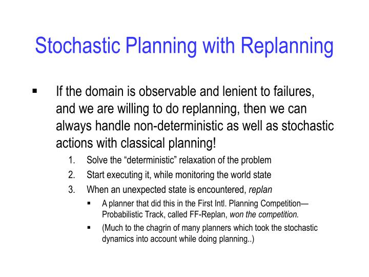 Stochastic Planning with Replanning