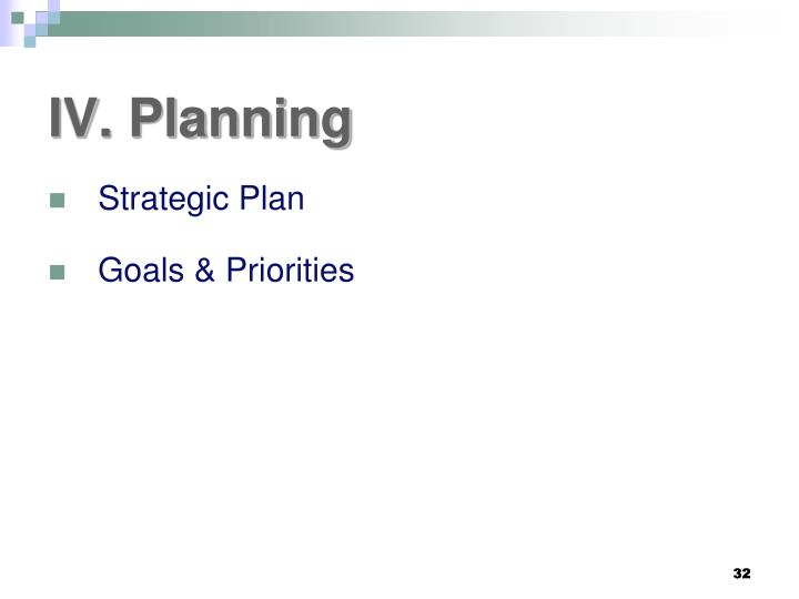 IV. Planning