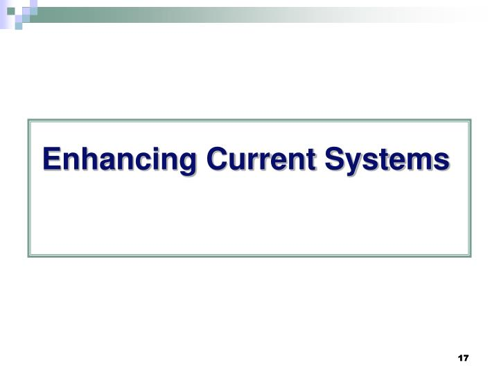 Enhancing Current Systems