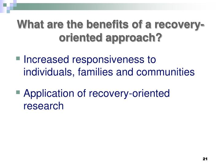 What are the benefits of a recovery-oriented approach?