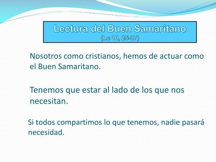 Nosotros como cristianos, hemos de actuar como el Buen Samaritano.